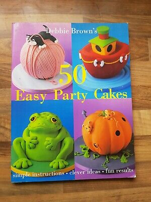 Debbie Brown's 50 Easy Party Cakes-Debbie Brown (Paperback) (Very Good Condition • 2.10£