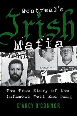 Montreal's Irish Mafia By O'Connor, D'Arcy Book The Fast Free Shipping • 14.37£