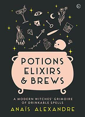 £12.01 • Buy Potions, Elixirs & Brews: A Modern Witches' Grimoire Of Drinkable Spells By Anai