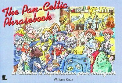 (Good)-The Pan-Celtic Phrasebook: Learn Welsh, Gaelic, Irish And Breton: Ymadrod • 3.95£