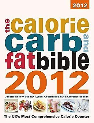 £3.02 • Buy The Calorie, Carb & Fat Bible 2012: The UKs Most Comprehensive Calorie Counter,