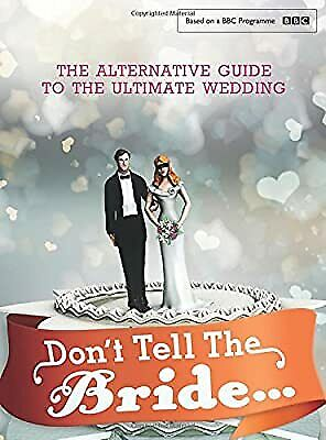 Dont Tell The Bride, Renegade Pictures (UK) Ltd, Used; Good Book • 4.55£