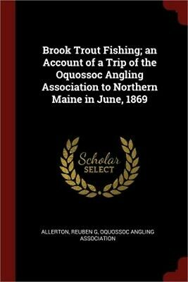$ CDN20.90 • Buy Brook Trout Fishing; An Account Of A Trip Of The Oquossoc Angling Association To