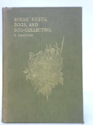 £31.80 • Buy Birds' Nests, Eggs And Egg-Collecting (R Kearton - 1900) (ID:41595)
