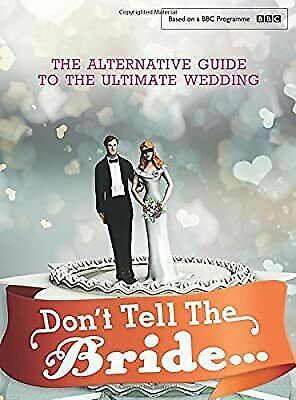 Dont Tell The Bride, Renegade Pictures (UK) Ltd, Used; Good Book • 8.29£