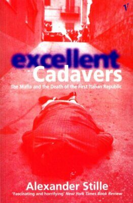 Excellent Cadavers: The Mafia And The Death Of... By Stille, Alexander Paperback • 8.84£