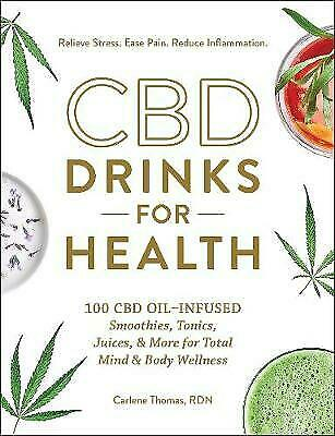 CBD Drinks For Health: 100 CBD Oil-Infused Smoothies, Tonics, Juices, & More For • 8.06£