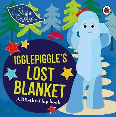 In The Night Garden: Igglepiggle's Lost Blanket: A Lift-the-Flap Book By In The  • 7.14£