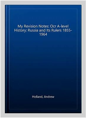 My Revision Notes: Ocr A-level History: Russia And Its Rulers 1855-1964, Pape... • 14.60£