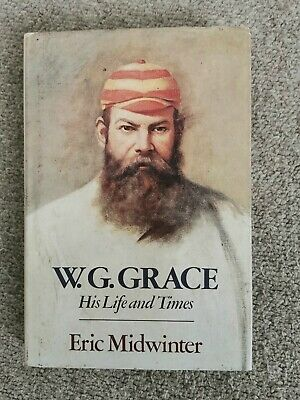 W. G. Grace His Life And Times By Eric Midwinter (1981, Hardback)  • 7.99£