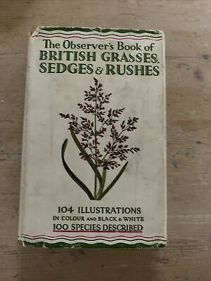 THE OBSERVER'S BOOK OF GRASSES ,SEDGES And RUSHES. First Edition. • 3.99£