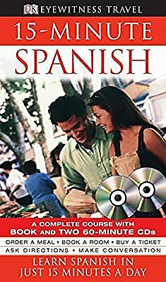 15-Minute Spanish: Learn Spanish In Just 15 Minutes A Day (Eyewitness Travel 15- • 3.93£