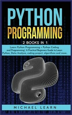 £19.85 • Buy Python Programming: 2 BOOKS IN 1:   Learn Python Programming + Python Coding And