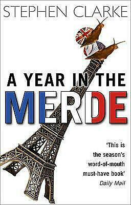 A Year In The Merde By Stephen Clarke Paperback Book Free Shipping! • 9.56£
