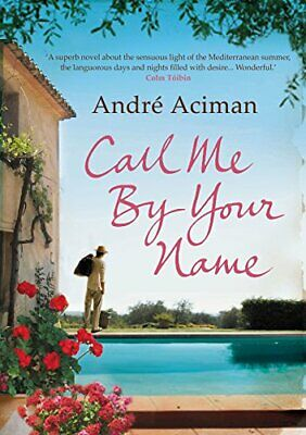 AU15.14 • Buy Call Me By Your Name By Aciman  New 9781843546535 Fast Free Shipping*.