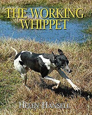 The Working Whippet, Helen Hansell, Used; Good Book • 23.53£