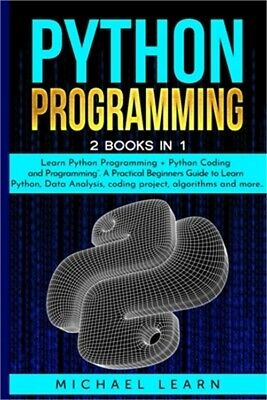 £14.76 • Buy Python Programming: 2 BOOKS IN 1:   Learn Python Programming + Python Coding And