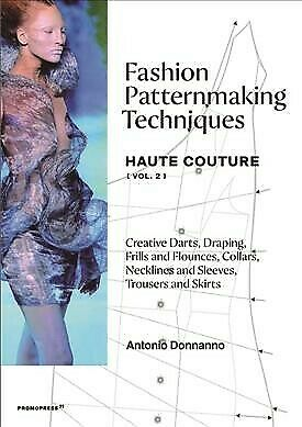 £18.53 • Buy Fashion Patternmaking Techniques : Haute Couture: Creative Darts, Draping, Fr...