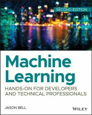 Machine Learning : Hands-On For Developers And Technical Professionals, Paper... • 23.69£