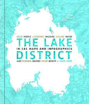 The Lake District In 101 Maps And Infographics, Felton, David,  Paperback • 13.60£
