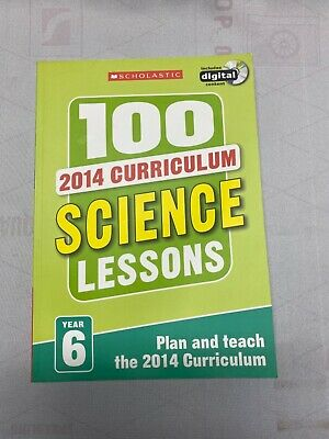 Scholastic 100 Science Lessons Year 6 2014 National Curriculum Plan And Teach  • 3.99£
