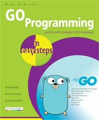 £10.58 • Buy Go Programming In Easy Steps: Learn Coding With Google's Go Language (Paperback