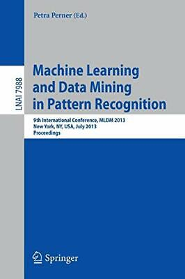 Machine Learning And Data Mining In Pattern Rec, Perne*- • 70.23£