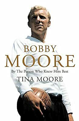 £8.89 • Buy Bobby Moore: By The Person Who Knew Him Best, Tina Moore, Used; Very Good Book