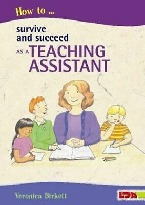 £6.09 • Buy How To Survive And Succeed As A Teaching Assistant Birkett, Veronica