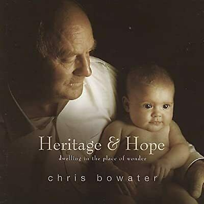 Heritage & Hope:dwelling In The Place Of Wonder, Chris Bowater, Used; Good CD • 2.71£