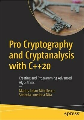 £28.48 • Buy Pro Cryptography And Cryptanalysis With C++20: Creating And Programming Advanced