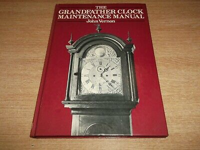 Book. The Grandfather Clock Maintenance Manual. John Vernon. Repairing Cleaning • 40£