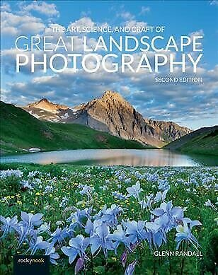 Art, Science, And Craft Of Great Landscape Photography, Paperback By Randall,... • 19.04£