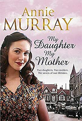 My Daughter, My Mother, Murray, Annie, Used; Very Good Book • 4.22£