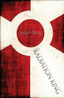 Radiation King By Jason Gray (English) Paperback Book Free Shipping! • 16.83£