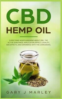 CBD Hemp Oil: Everything Worth Knowing About CBD. The Active Substance, Applicat • 17.31£