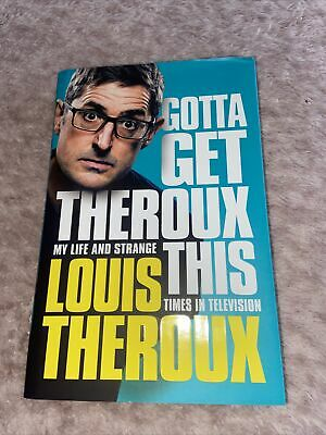 Gotta Get Theroux This : My Life And Strange Times In Television By Louis... • 1.80£