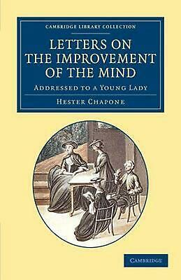 Letters On The Improvement Of The Mind: Addressed To A Young Lady By Hester Chap • 40.53£