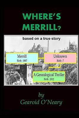Where's Merrill? A Genealogical Thriller By Gearoid O'Neary (English) Paperback  • 32.60£