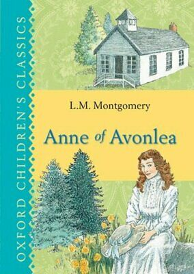 Oxford Children's Classics: Anne Of Avonlea By L.M. Montgomery (Hardback) • 4.11£