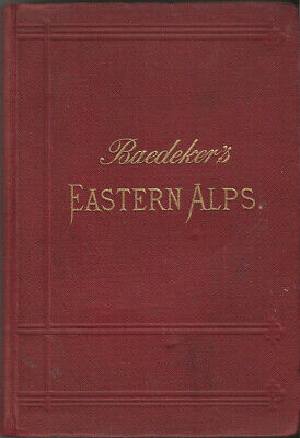 £16.99 • Buy BAEDEKER'S EASTERN ALPS - 1895 - 8th Edition - 40 Maps, 9 Plans, 7 Panoramas