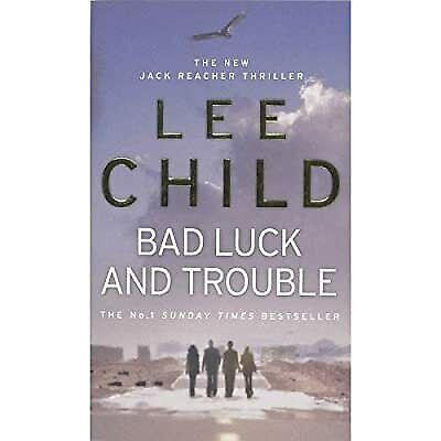 Bad Luck And Trouble, Lee Child, Used; Good Book • 3£