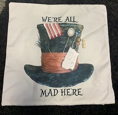 £9.99 • Buy ALICE IN WONDERLAND Cushion Cover Mad Hatter 'We're All Mad Here?' 17 Inch