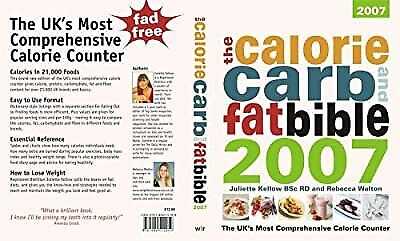 £3.02 • Buy The Calorie, Carb And Fat Bible 2007: The UKs Most Comprehensive Calorie Counter