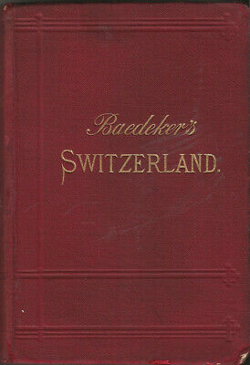 £8.50 • Buy BAEDEKER'S SWITZERLAND - 1893 - 15th Edition - 39 Maps, 12 Plans & 12 Panoramas