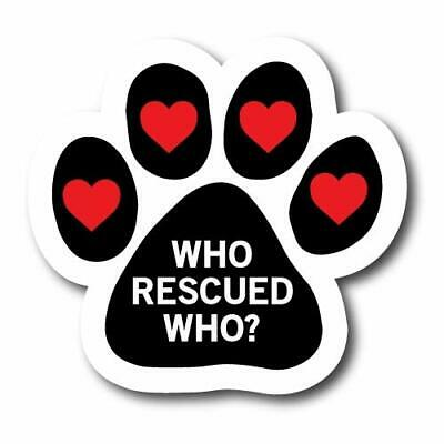 $9.48 • Buy Magnet Me Up Who Rescued Who? Pawprint Car Magnet Paw Print Auto Truck Decal Ma