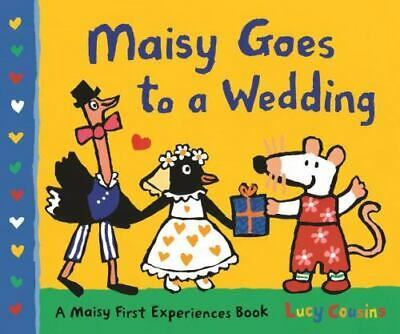 $11.33 • Buy Maisy Goes To A Wedding: A Maisy First Experiences Book