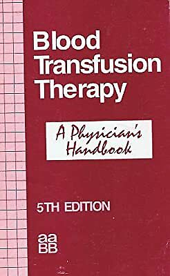 £4.54 • Buy Blood Transfusion Therapy: A Physicians Handbook, , Used; Good Book