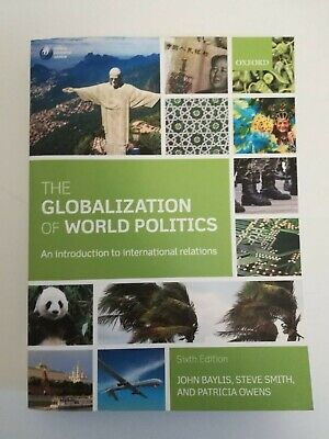 The Globalization Of World Politics: An Introduction To International Relations • 10£
