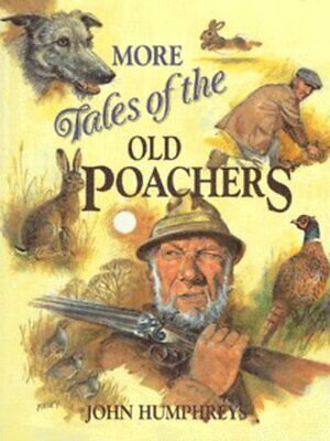 £3.64 • Buy More Tales Of The Old Poachers By John Humphreys (Paperback / Softback)